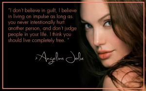 don't believe in guilt, I believe in living on impulse as long as ...