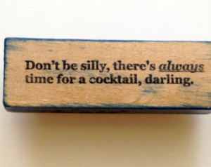 ... for a COCKTAIL, Darling - Funny Quote Saying by Altered Attic sa-84m