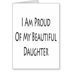 Am Proud Of My Beautiful Daughter Gifts