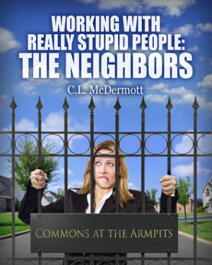 """Start by marking """"Working with Really Stupid People: The Neighbors ..."""