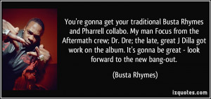gonna get your traditional Busta Rhymes and Pharrell collabo. My man ...