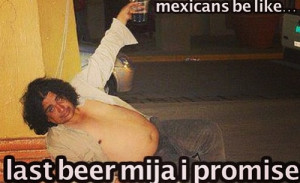 That's how Mexicans be like
