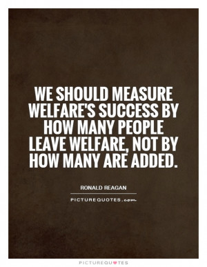 Success Quotes Ronald Reagan Quotes Welfare Quotes