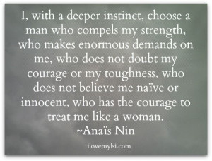 ... Courage Man, Ideal Man Quotes, Romantic Quotes, Brass, Anais Nin, Love