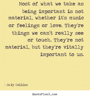 re vitally important to us judy collins more love quotes life quotes ...