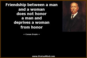 Friendship between a man and a woman does not honor a man and deprives ...