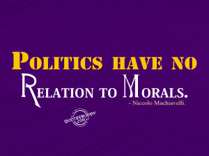 quotesbuddy politics quotes politics have no relation to morals