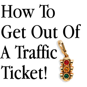 How+to+get+out+of+a+Traffic+Ticket.jpg