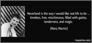 Neverland is the way I would like real life to be … timeless, free ...