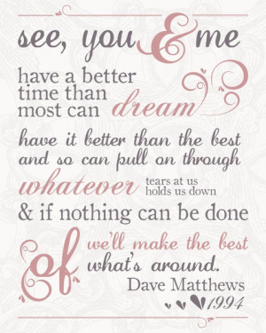 "quote:""See ,you & Me..."" – Dave Matthews (479px × 600px)"