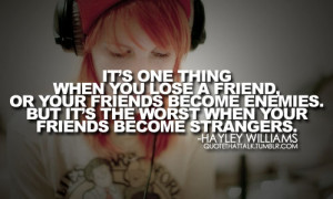 Its-one-thing-when-you-lose-a-friend-or-your-freinds-become-enemies ...