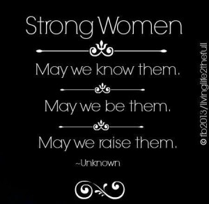 : http://www.bing.com/images/search?q=Beautiful+Strong+Women+Quotes ...