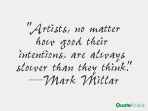 mark millar quotes artists no matter how good their intentions are ...