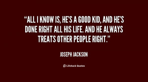 quote-Joseph-Jackson-all-i-know-is-hes-a-good-19626.png