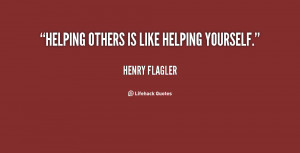 """Helping others is like helping yourself."""""""