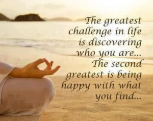 ... Quote About The Greatest Challenge In Life Is Discovering Who You Are