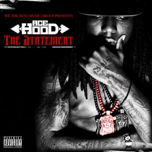 Hustle Hard Ace Hood. Ace Hood – The Statement