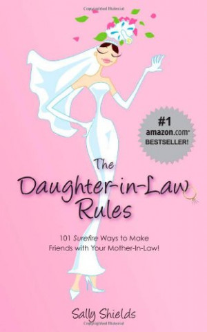 The Daughter-in-Law Rules: 101 Surefire Ways to Make Friends with Your ...