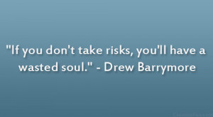 If You Don 39 t Take Risks Quotes