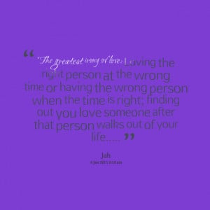 person at the wrong time or having the wrong person when the time ...