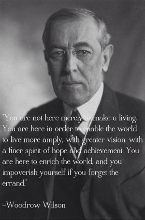 Woodrow Wilson quote on life's purpose.