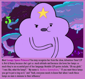 just met Lumpy Space Princess through a mutual friend, and can't ...