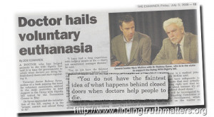 Some euthanasia advocates, such as former Governor General Bill Hayden ...