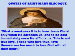 QUOTES OF SAINT MAGARET MARY ALACOQUE – 28-02-2013