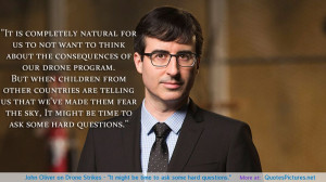 "John Oliver on Drone Strikes – ""It might be time to ask some hard ..."