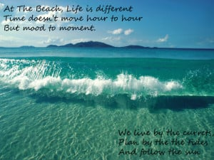 ... Move Hour To Hour But Mood To Moment. We Live By The…. ~ Sea Quote