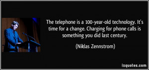 The telephone is a 100-year-old technology. It's time for a change ...