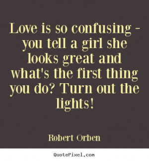 ... robert orben more love quotes success quotes friendship quotes