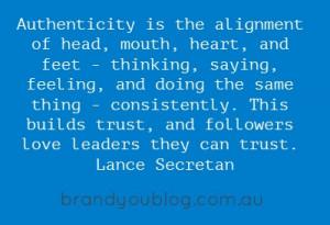 ... trust, and followers love leaders they can trust. - Lance Secretan