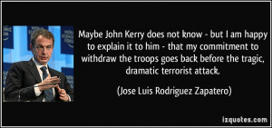 Maybe John Kerry does not know - but I am happy to explain it to him ...