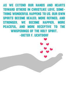 As we extend our hands and hearts toward others in Christlike love ...