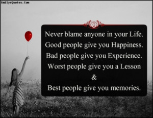 http://quotespictures.com/never-blame-anyone-in-your-life-good-people ...