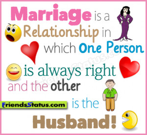 ... in which one person is always right and the other is the husband