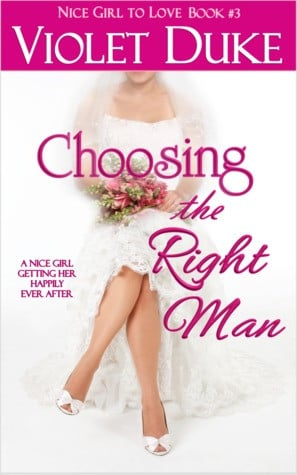 Choosing the Right Man (Nice Girl to Love, #3)
