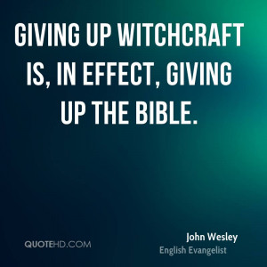 Giving up witchcraft is, in effect, giving up the Bible.