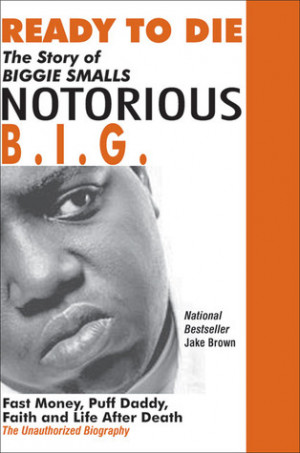 Ready to Die: The Story of Biggie Smalls--Notorious B.I.G.: Fast Money ...