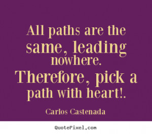 All paths are the same, leading nowhere. Therefore, pick a path with ...