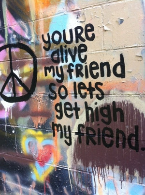 ... quotes HAPPINESS QUOTES MODSUN lets get high Live Your Life live it