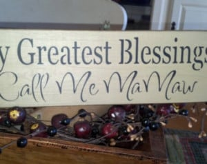 My Greastest Blessings Call Me MaMa w Handcrafted Sign ...