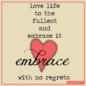 Love and embrace life quote
