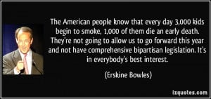 The American people know that every day 3,000 kids begin to smoke ...