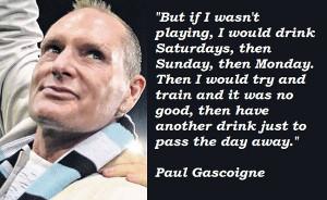 Paul-Gascoigne-Quotes-11.jpg