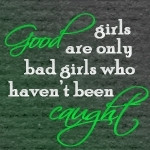 Quotes and Icons good girls turn bad