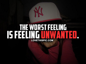 Feeling Unwanted Quotes Feeling unwanted quotes