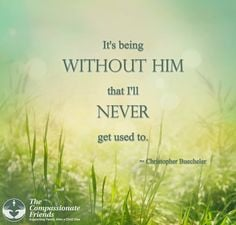 Encouraging Quotes -- Grief, Bereavement, Loss