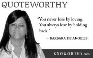 Quoteworthy: Barbara De Angelis on Giving Love